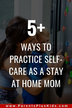 self-care tips for stay at home moms
