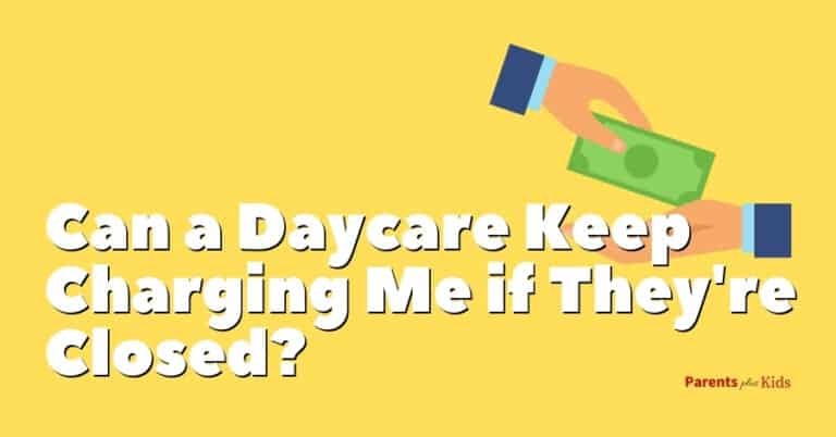 Do Parents Pay for Daycare When the Facility is Closed?