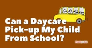 Can a Daycare Pick-up My Child From School?