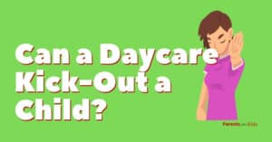 Can a Daycare Kick Out My Child?
