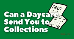Can a Daycare Send You to Collections?