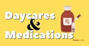 Can Daycares Give Medicine? [Parent's Guide]
