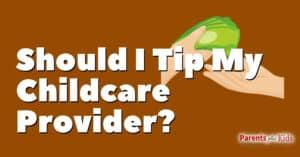Should I Tip My Nanny, Babysitter, or Daycare Provider?
