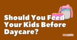 Should I Feed My Kids Before Dropping Them at Daycare?
