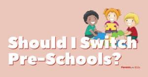 Should I Switch Preschools?