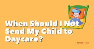 When Should I Not Send My Child to Daycare?