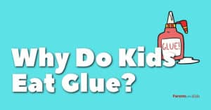 Why Do Kids Eat Glue? (How to Stop it!)