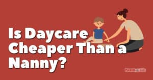 Is Daycare Cheaper than a Nanny?