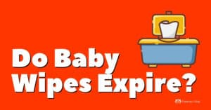 Do Baby Wipes Expire if Unopened or Opened?