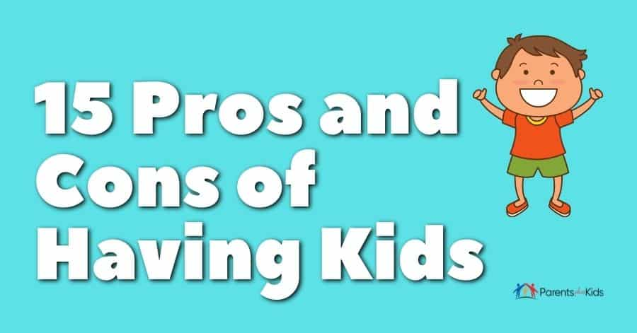 cons and pros of having a kid