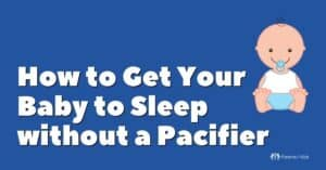 How Do I Get My Baby to Sleep Without a Pacifier?