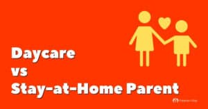 Daycare vs Stay at Home Parent — Pros, Cons & Costs