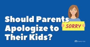 Should Parents Ever Think About Apologizing to Their Kids?