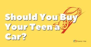 Wondering if You Should Buy Your Teen a Car? Read This First!