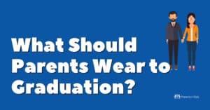 What Should Parents Wear to a School Graduation?